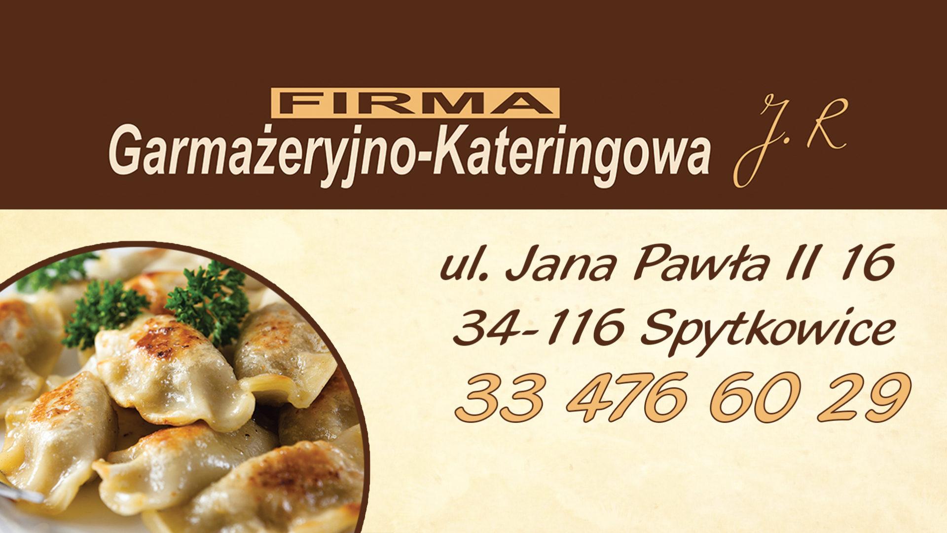 Firma Garmażeryjno-Kateringowa  J. R. - Spytkowice